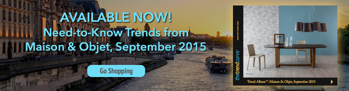 AVAILABLE NOW! Need-to-Know Trends from Maison & Objet, September 2015