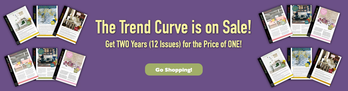 The Trend Curve is on Sale! Get TWO Years (12 Issues) for the Price of ONE!