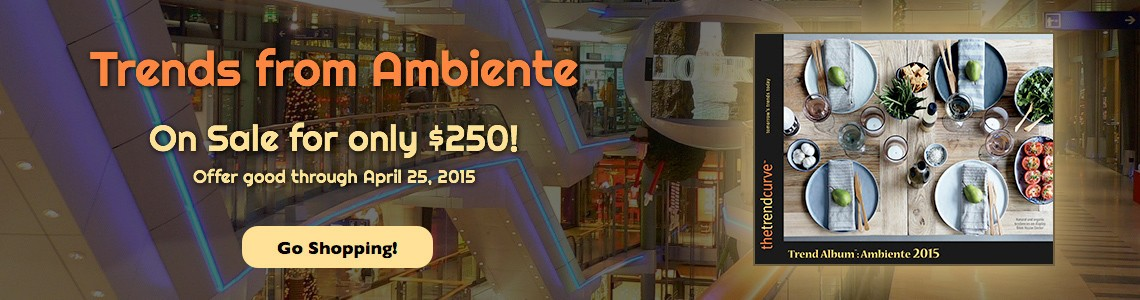 Go to the Trend Album™ Ambiente 2015 Sale!